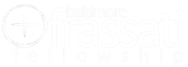 Baltimore Frassati Fellowship
